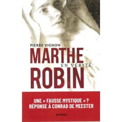 MARTHE ROBIN EN VERITE