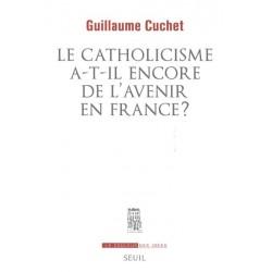LE CATHOLICISME A T IL
