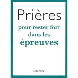 PRIERES POUR RESTER FORT