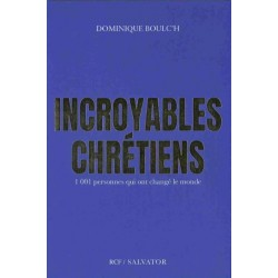 INCROYABLES CHRETIENS